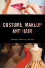 Costume, Makeup, and Hair (Behind the Silver Screen Series) Cover Image