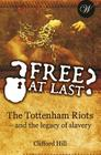 Free at Last?: The Tottenham Riots - and the legacy of slavery Cover Image