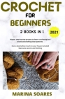 Crochet for Beginners: 2 BOOKS IN 1: Master Step by Step process to Learn Crocheting and Create Astonishing clear Patterns. Give a Boemehian Cover Image