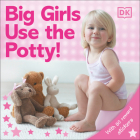 Big Girls Use the Potty! Cover Image