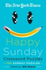 The New York Times Happy Sunday Crossword Puzzles: 100 Sunday Puzzles Cover Image