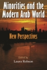 Minorities and the Modern Arab World: New Perspectives (Middle East Studies Beyond Dominant Paradigms) Cover Image