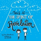 This is the Spirit of Revelation: A Guide for Young Latter-day Saint Christians Cover Image