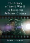 The Legacy of World War II in European Arthouse Cinema Cover Image