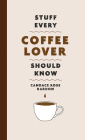 Stuff Every Coffee Lover Should Know (Stuff You Should Know #30) Cover Image