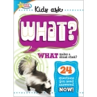 Active Minds: Kids Ask What?: What Makes a Skunk Stink? Cover Image