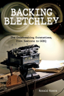Backing Bletchley: The Codebreaking Outstations, From Eastcote to GCHQ Cover Image