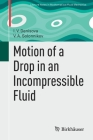 Motion of a Drop in an Incompressible Fluid Cover Image