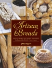 Artisan Breads: Practical Recipes and Detailed Instructions for Baking the World's Finest Loaves Cover Image