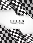 Chess Score Record: Chess Game Record Keeper Book, Chess Scoresheet, Chess Score Card, Chess Writing Note, Informal or Tournament play, Tr Cover Image