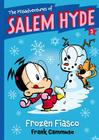 The Misadventures of Salem Hyde: Book Five: Frozen Fiasco Cover Image