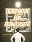 Labyrinthe für Erwachsene: Stundenlanger Spaß, Stressabbau und Entspannung Cover Image