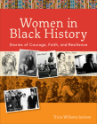 Women in Black History: Stories of Courage, Faith, and Resilience Cover Image