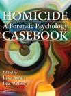 Homicide: A Forensic Psychology Casebook Cover Image