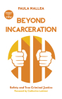 Beyond Incarceration: Safety and True Criminal Justice (Point of View #8) Cover Image
