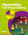 Assembly X64 in Easy Steps: Modern Coding for Masm, Sse & Avx Cover Image