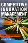 Competitive Innovation Management: Techniques to Improve Innovation Performance Cover Image