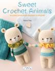 Sweet Crochet Animals: 15 Lovely Amigurunmi Designs to Crochet Cover Image