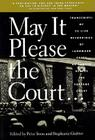May It Please the Court: Live Recordings and Transcripts of Landmark Oral Arguments Made Before the Supreme Court Since 1955 Cover Image