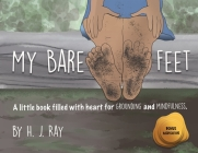 My Bare Feet: A little book filled with heart for grounding and mindfulness Cover Image