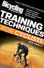 Bicycling Magazine's Training Techniques for Cyclists: Greater Power, Faster Speed, Longer Endurance, Better Skills Cover Image