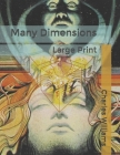 Many Dimensions: Large Print Cover Image