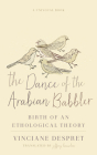 The Dance of the Arabian Babbler: Birth of an Ethological Theory (Univocal) Cover Image