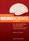 Quick Reference Neuroscience for Rehabilitation Professionals: The Essential Neurologic Principles Underlying Rehabilitation Practice Cover Image