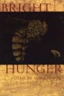 Bright Hunger (American Poets Continuum) Cover Image