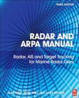 Radar and ARPA Manual: Radar, AIS and Target Tracking for Marine Radar Users Cover Image