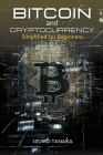 Bitcoin and Cryptocurrency Simplified for Beginners: Your simple guide to understanding and investing in cryptocurrency (English version) Cover Image