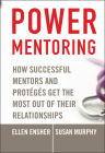Power Mentoring: How Successful Mentors and Proteges Get the Most Out of Their Relationships Cover Image