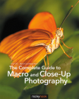 The Complete Guide to Macro and Close-Up Photography Cover Image