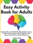 Easy Activity Book for Adults: Relaxing Memory Activities Puzzles and Brain Games, Includes Coloring Pages, Spot the Odd One Out, Mazes, Word Search, Cover Image