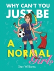 Why Can't You Just Be a Normal Girl? Cover Image