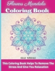 Flowers Mandala Coloring Book: Awesome Flowers Mandala Adult Coloring Book: Stress Relieving Cover Image