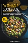 Dysphagia Cookbook: MEGA BUNDLE - 2 Manuscripts in 1 - 80+ Dysphagia - friendly recipes including side dishes, salad, pancakes, and muffin Cover Image