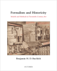 Formalism and Historicity: Models and Methods in Twentieth-Century Art (October Books) Cover Image