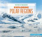 Exploring Polar Regions (Story of Exploration) Cover Image