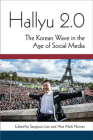 Hallyu 2.0: The Korean Wave in the Age of Social Media (Perspectives On Contemporary Korea) Cover Image
