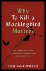 Why To Kill a Mockingbird Matters: What Harper Lee's Book and the Iconic American Film Mean to Us Today Cover Image