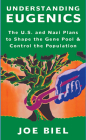Understanding Eugenics: The U.S. and Nazi Plans to Shape the Gene Pool & Control the Population (Good Life) Cover Image