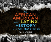 An African American and Latinx History: An African American and Latinx History of the United States Cover Image