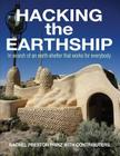 Hacking the Earthship: In Search of an Earth-Shelter that WORKS for EveryBody Cover Image