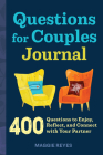 Questions for Couples Journal: 400 Questions to Enjoy, Reflect, and Connect with Your Partner Cover Image