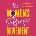 The Women's Suffrage Movement Lib/E Cover Image