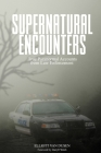 Supernatural Encounters: True Paranormal Accounts from Law Enforcement Cover Image
