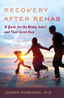 Recovery after Rehab: A Guide for the Newly Sober and Their Loved Ones Cover Image