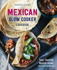 Mexican Slow Cooker Cookbook: Easy, Flavorful Mexican Dishes That Cook Themselves Cover Image