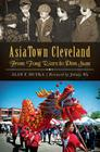 AsiaTown Cleveland: From Tong Wars to Dim Sum Cover Image